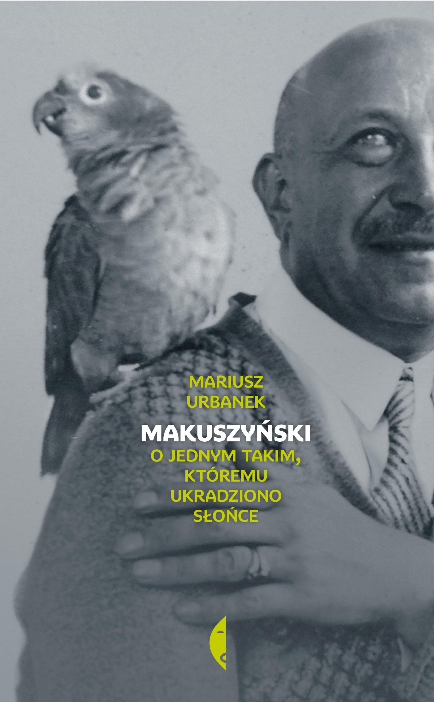 Rozmowa o biografii Kornela Makuszyńskiego