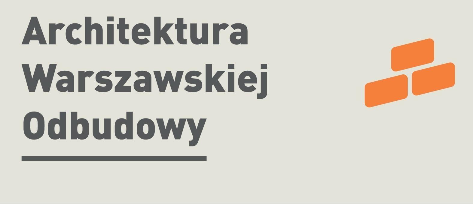 Mapa Architektury Warszawskiej Odbudowy – spacerowy niezbędnik!
