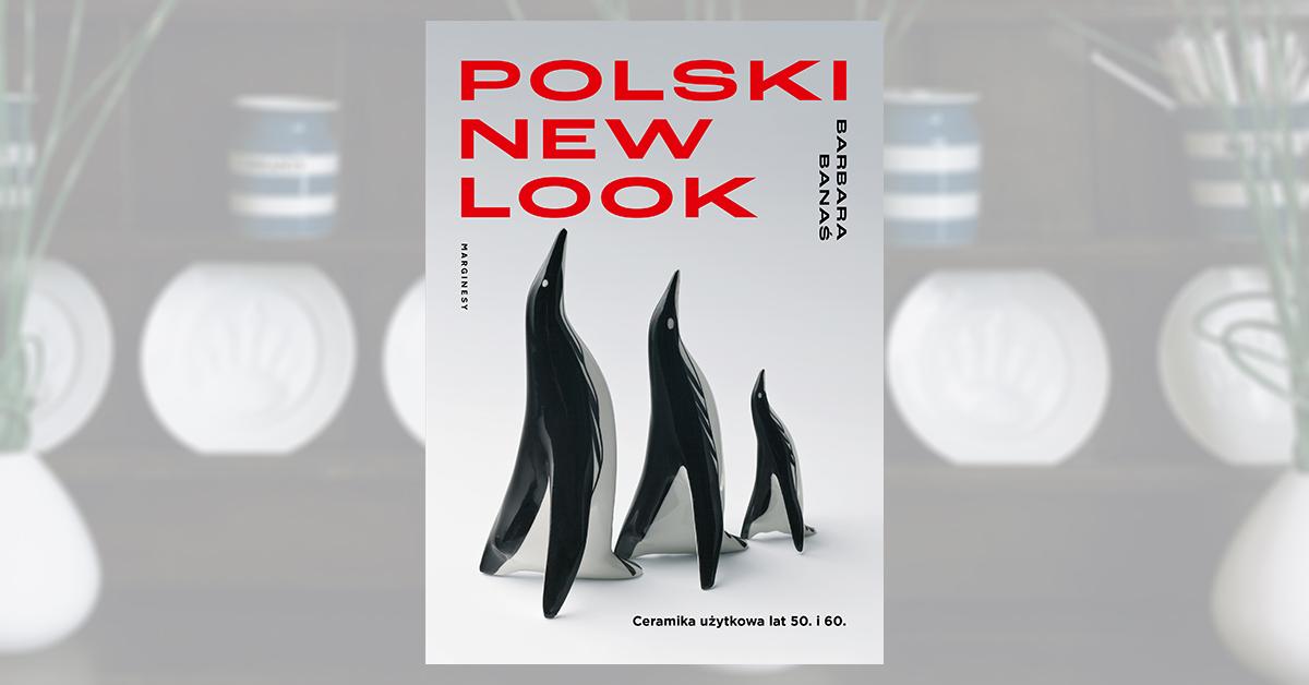 """Okładka książki przedstawia trzy gładkie figurki pingwinów patrzące w górę, na czerwony napis: Polski New Look""""."""