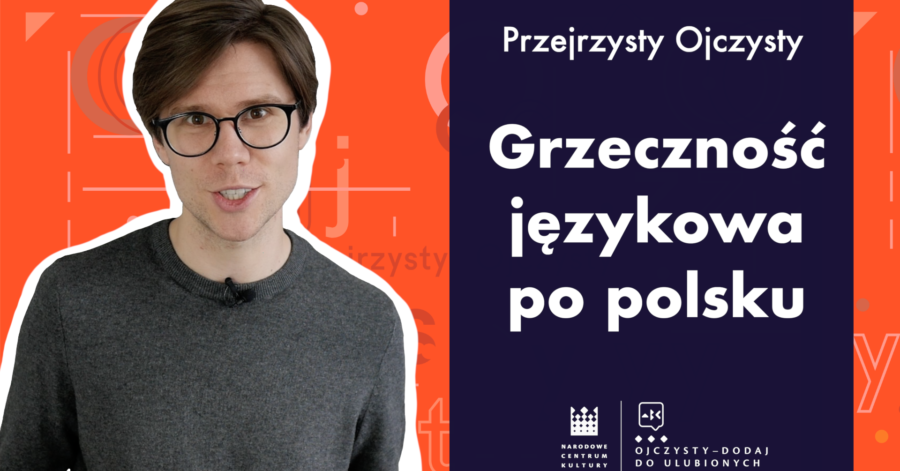 """Grafika zapowiadająca, przedstawia młodego mężczyznę, stoi na tle pomarańczowej grafiki, zawierającej pojedyncze litery i słowa. Obok niego znajduje się granatowy pionowy pas, a na nim biały napis: """"Grzeczność językowa po polsku.""""."""