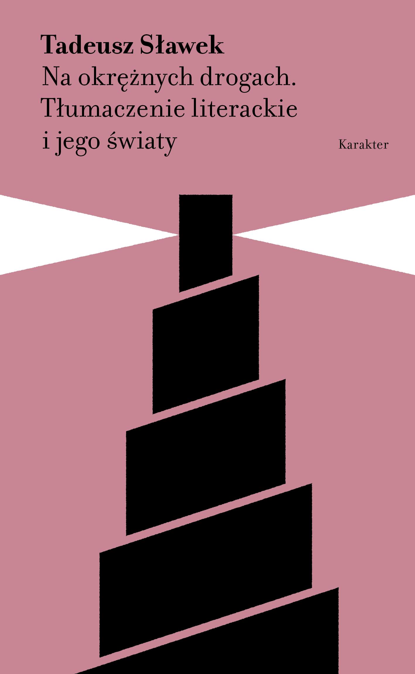 """Okładka książki: """"Na okrężnych drogach. Tłumaczenie literackie i jego światy"""" autorstwa Tadeusza Sławka. Okładka przedstawia latarnie morską."""
