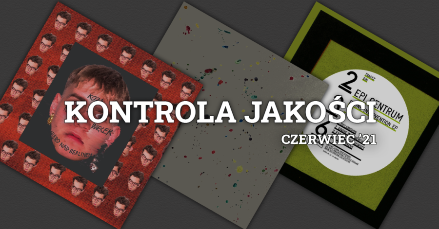 """Grafika z napisem: """"Kontrola Jakości czerwiec '21"""". W tle znajdują się okładki albumów omawianych w odcinku."""